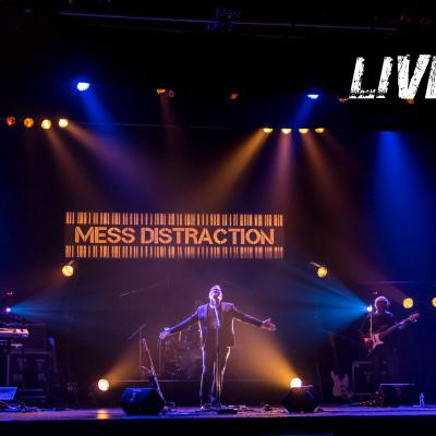MESS DISTRACTION LIVE 2016